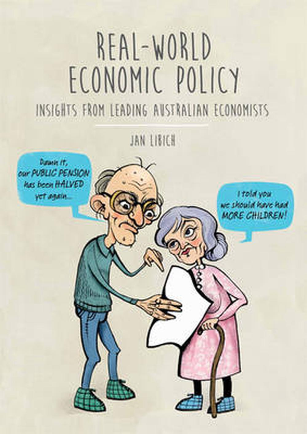 Real-World Economic Policy: Insights from Leading Australian Economists, 1st Edition