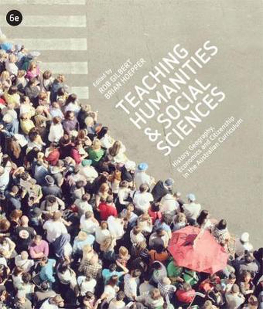 Teaching Humanities and Social Sciences: History, Geography, Economics & Citizenship in the Australian Curriculum With Student Resource Access 12 Months, 6th Edition
