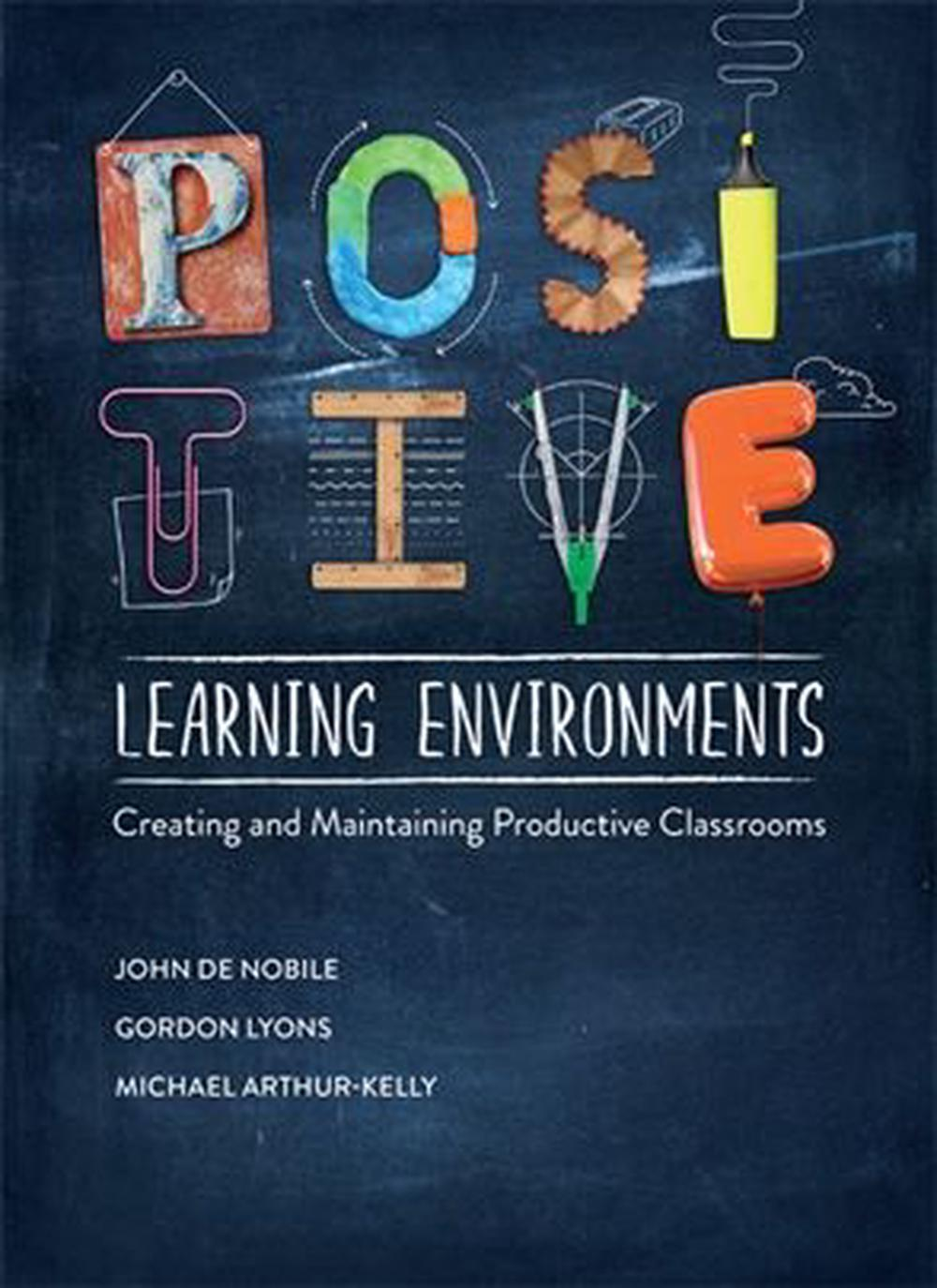 Positive Learning Environments: Creating and Maintaining Productive Classrooms, 1st Edition
