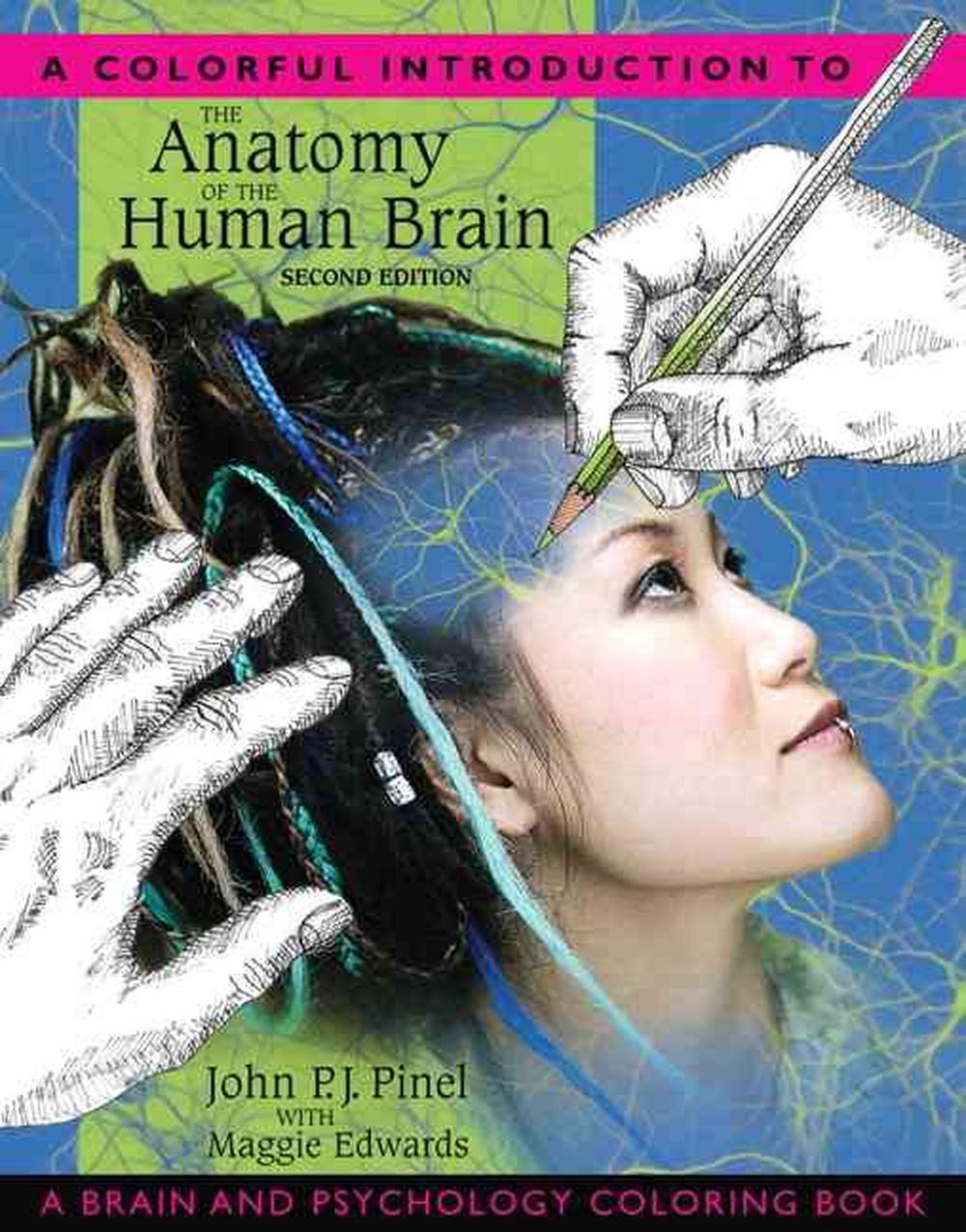 A Colorful Introduction to the Anatomy of the Human Brain: A Brain and Psychology Coloring Book, 2nd Edition