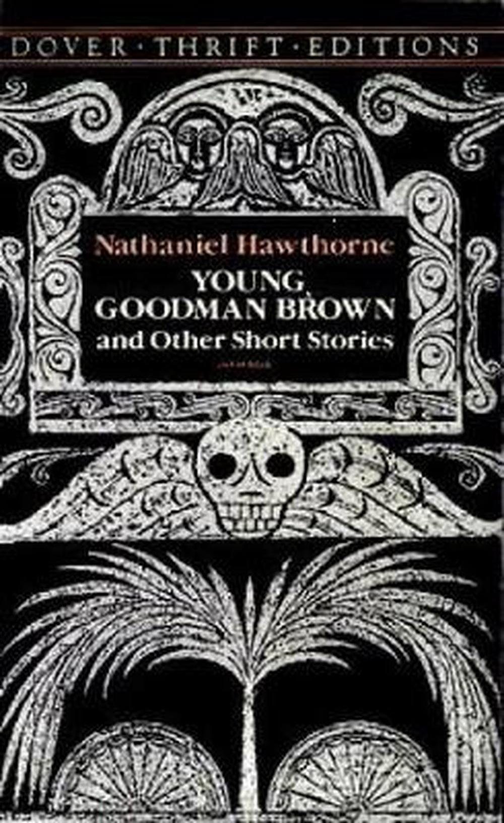 """an analysis of metaphors in young goodman brown by nathaniel hawthorne In literature a tragic flaw refers in plain words when the main character ends up dead or defeated a characteristic feature of the heroes of nathaniel hawthorne's short stories, """"young goodman brown,"""" """"the minister's black veil"""", and """"the birthmark."""