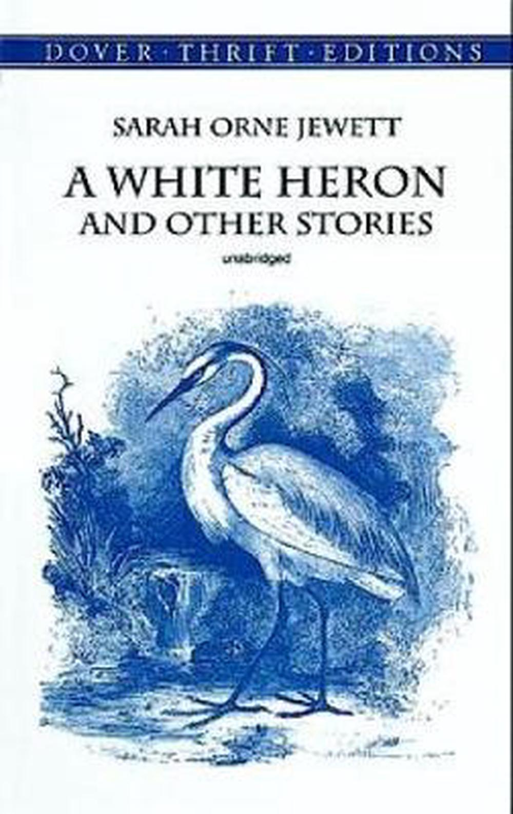 a white heron short story Sarah orne jewett's biography and life storysarah orne jewett ambitions for a medical career, and a white heron (1886), a collection of short stories are among.