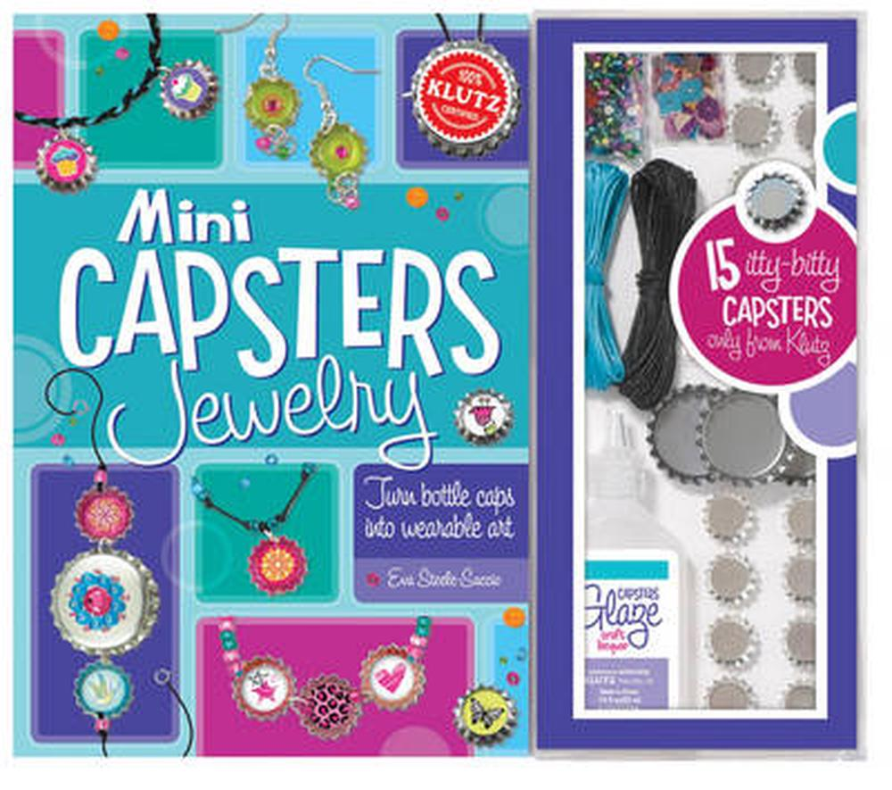 Mini Capsters Jewelry: Turn Bottle Caps Into Wearable Art [With 15 Mini Bottle Caps, 3 Big Bottle Caps, 250 Punch and Clasps, Earring Wires and Beads,