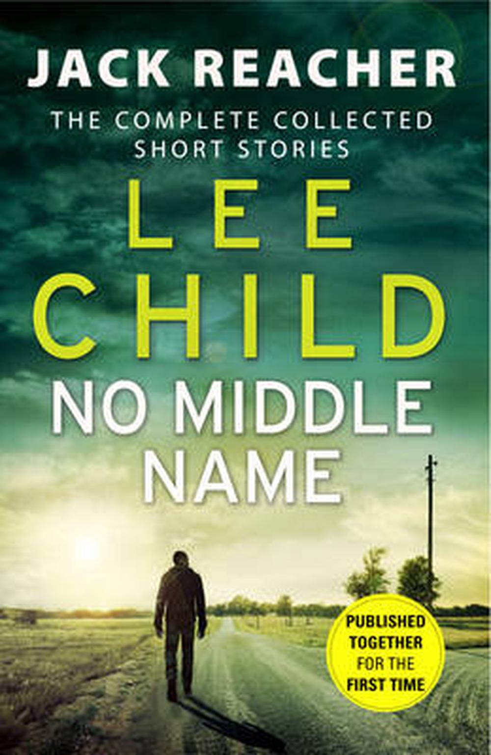 No Middle Name: Jack Reacher The Complete Collected Short Stories