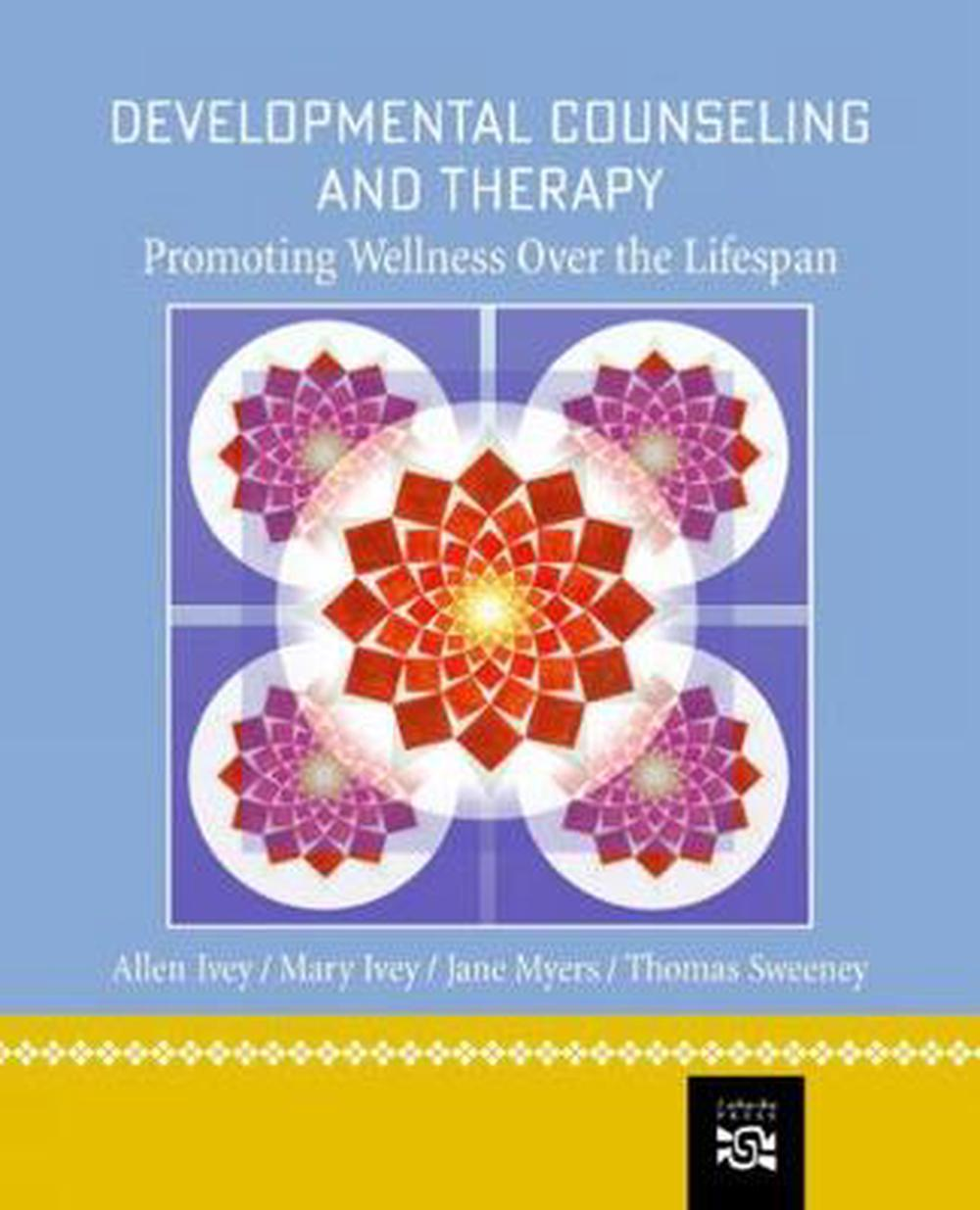 Developmental Counseling and Therapy: Promoting Wellness Over the Lifespan, 1st Edition