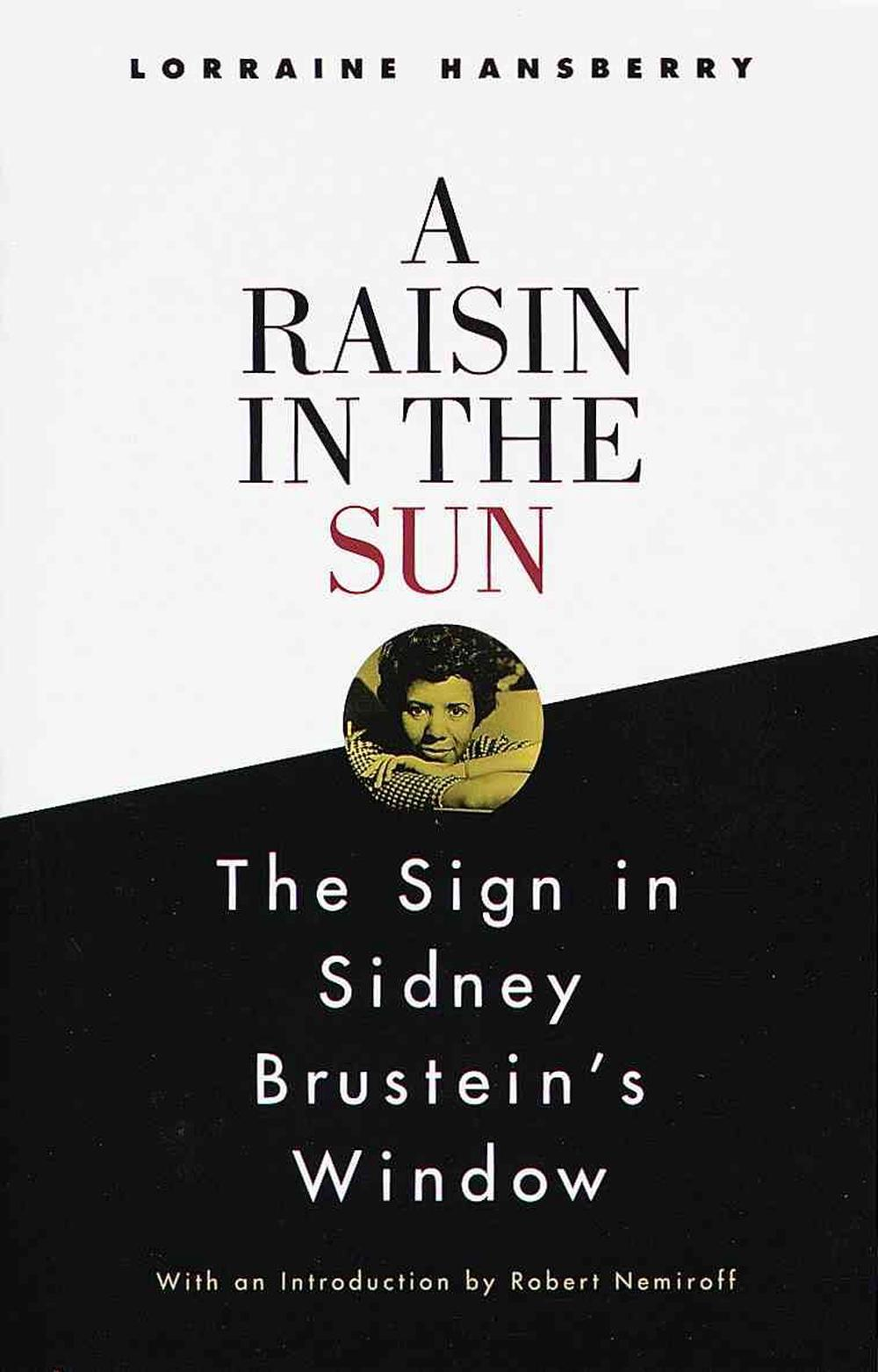 a character analysis of the novel a raisin in the sun by lorraine hansberry A raisin in the sun by lorraine hansberry: analysis of for those who have never heard or seen a raisin in the sun  her character brings both pride and.
