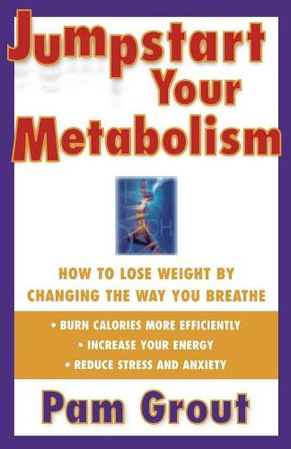 Jumpstart Your Metabolism: How to Lose Weight by Changing the Way You Breathe