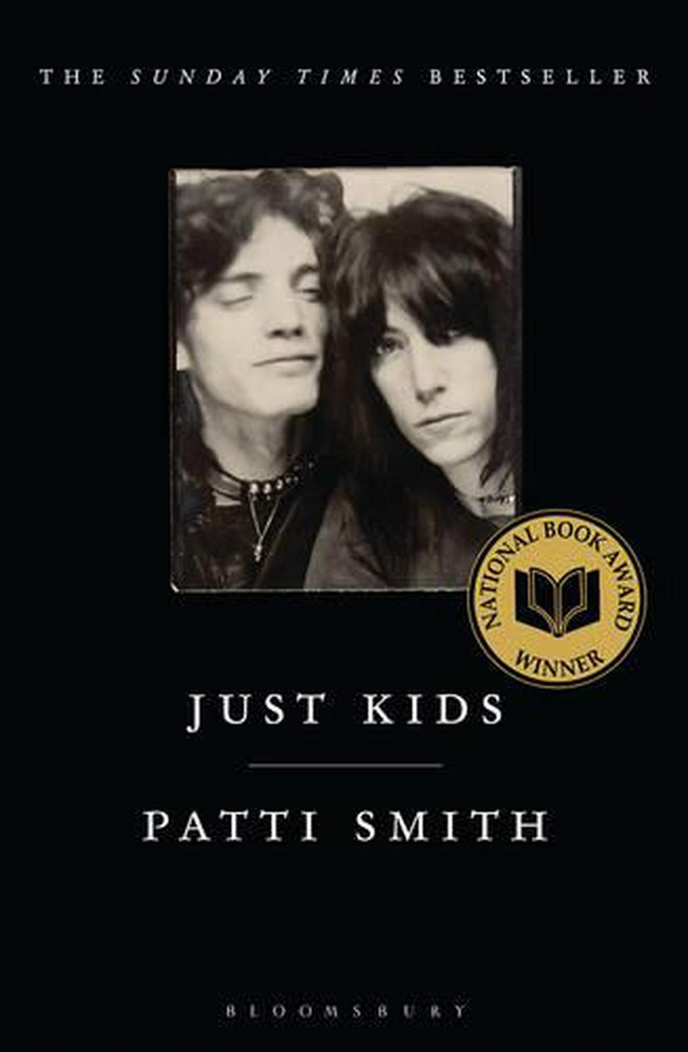 just kids by patti smith Patti smith has a mythic imagination as a young, desperately poor poet from southern new jersey, she headed to new york to seek her fortune, nothing in her just kids should interest any reader who wants to know how an artistic ­career can be launched smith gave a carefully staged and prepared.