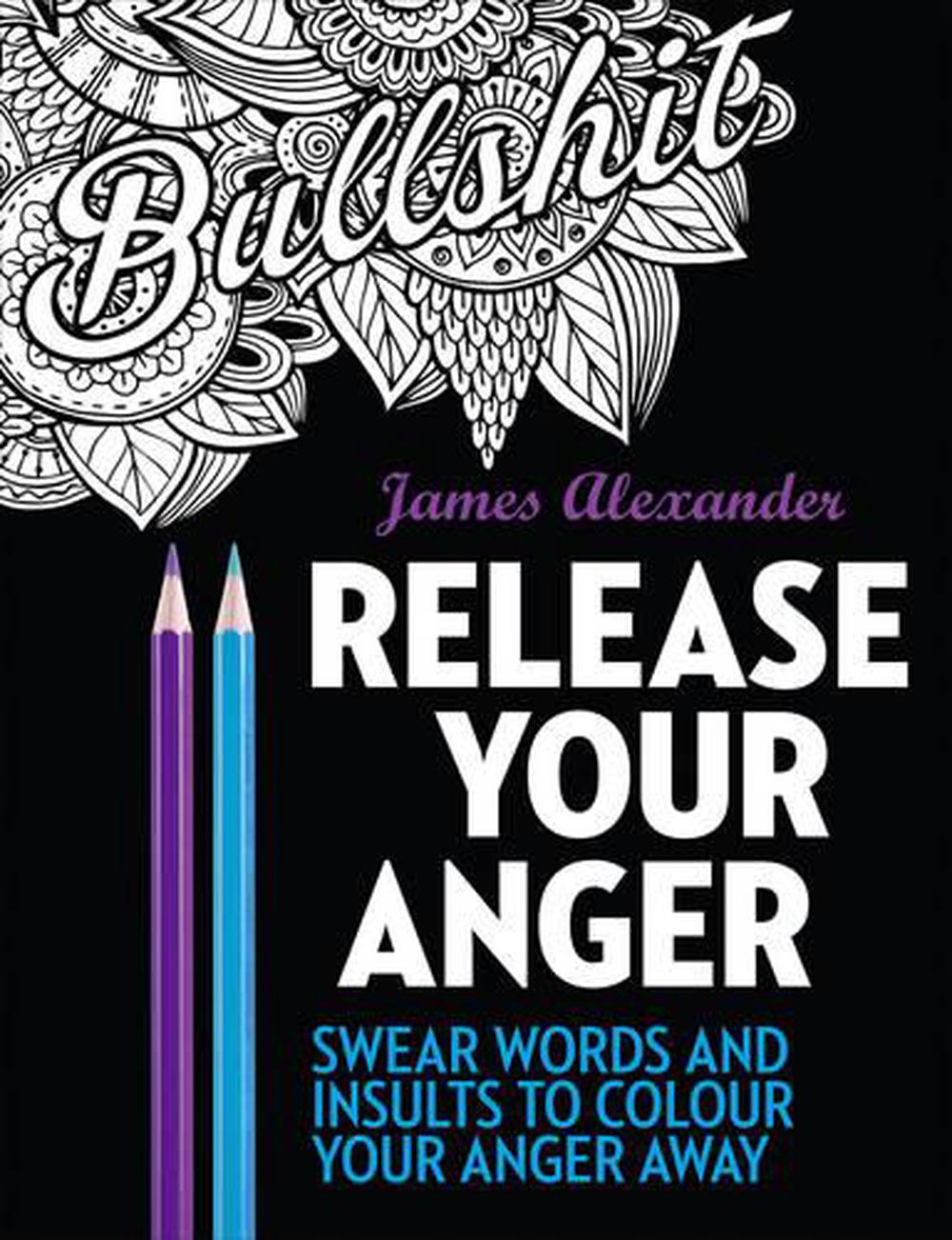 Release Your Anger: An Adult Coloring Book