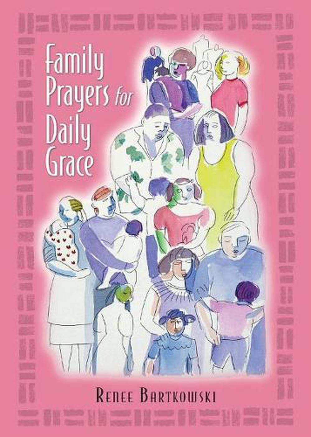 Family Prayers for Daily Grace by Renee Bartkowski
