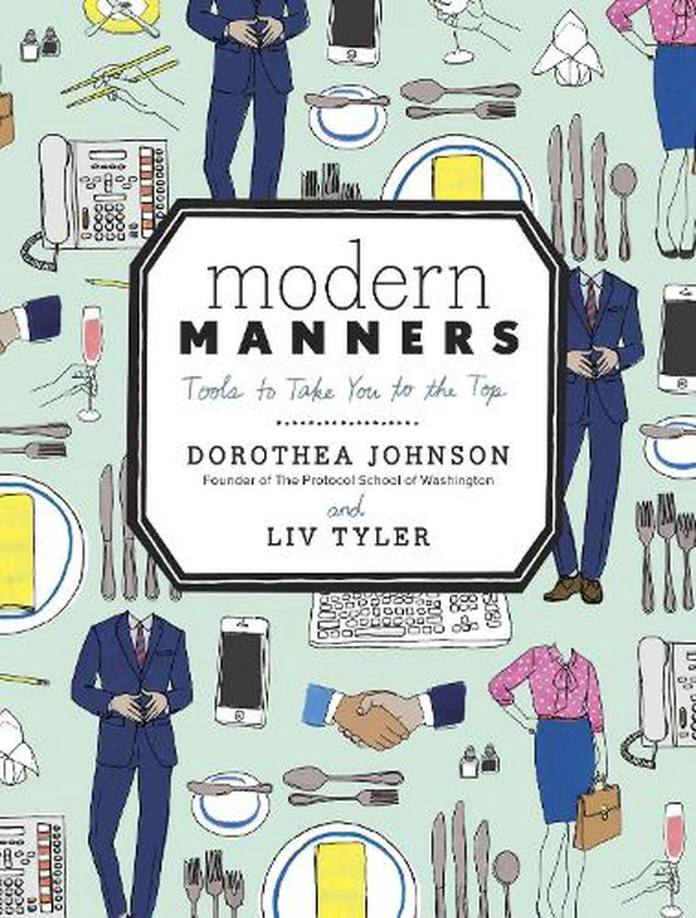 Modern Manners: Tools to Take You to the Top by Dorothea