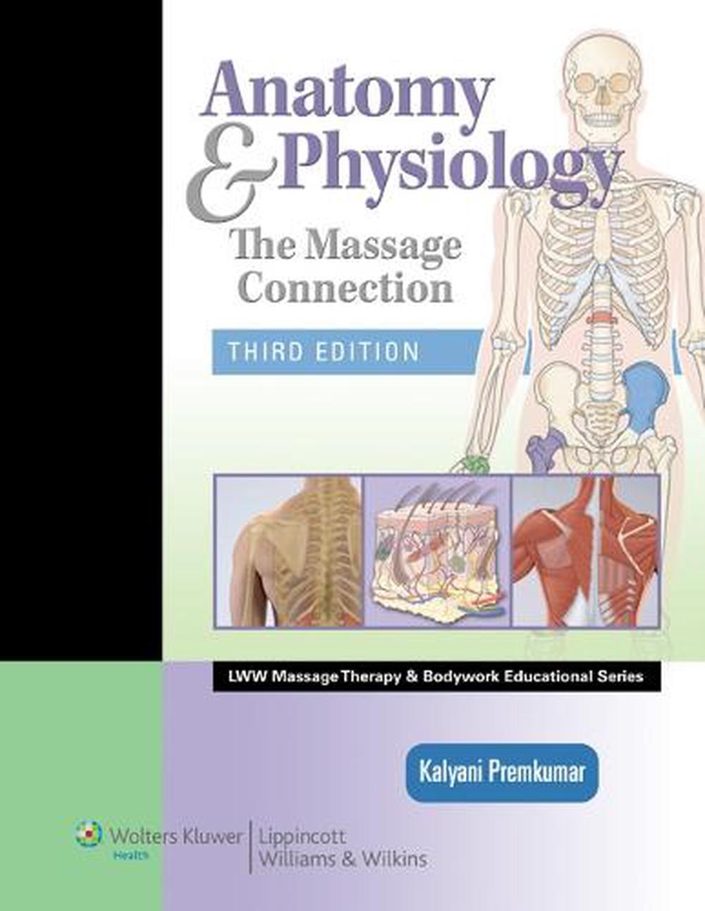Anatomy and Physiology: The Massage Connection by Kalyani Premkumar ...