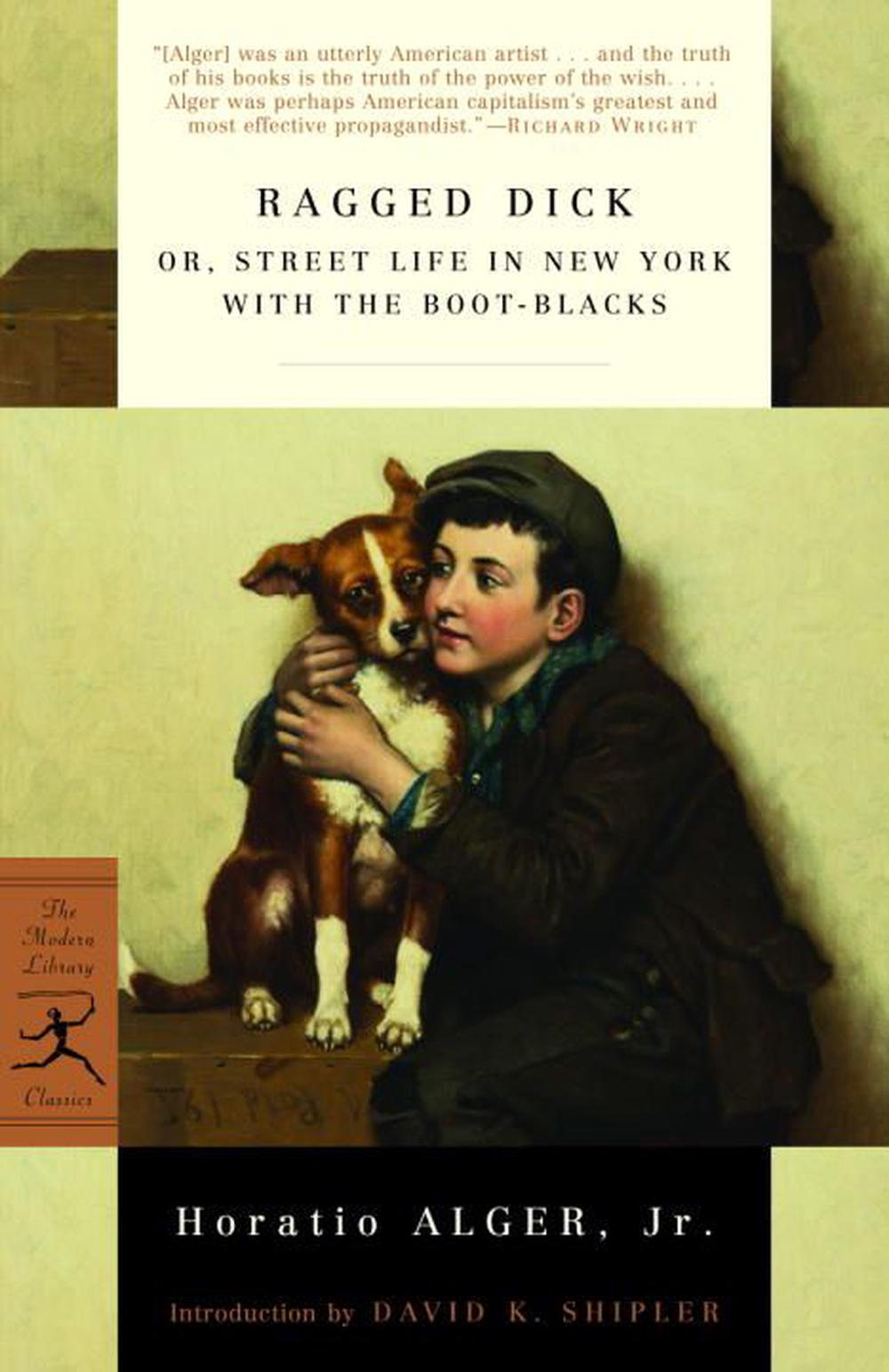 Ragged Dick: Or, Street Life in New York with the Boot-Blacks