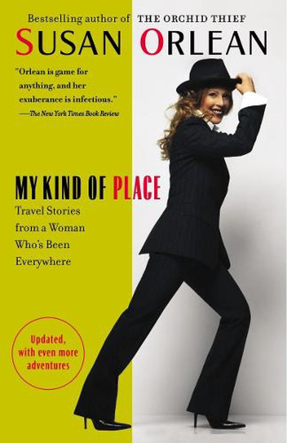 My Kind of Place: Travel Stories from a Woman Who's Been Everywhere