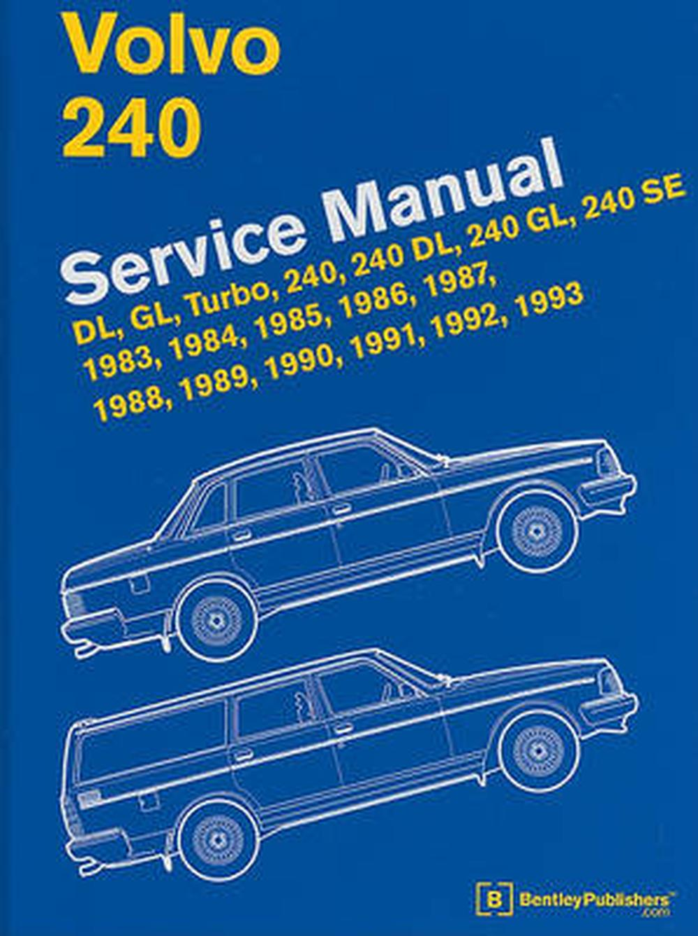 Volvo 240 Service Manual Dl Gl Turbo 240 240 Dl 240 Gl 240 Se 1983 1984 1985 1986 1987 1988 1989 1990 1991 1992 1993