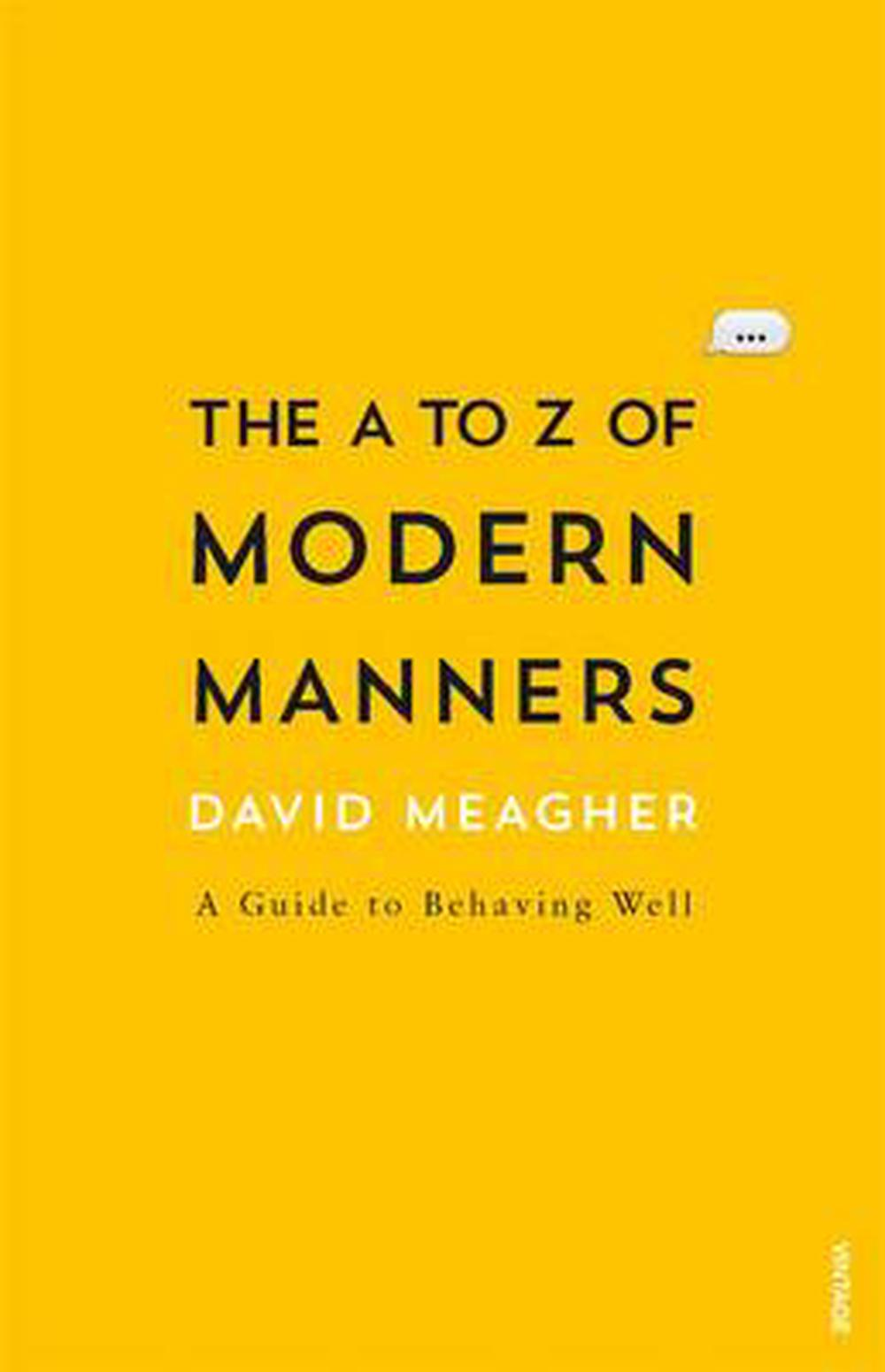 The A to Z of Modern Manners