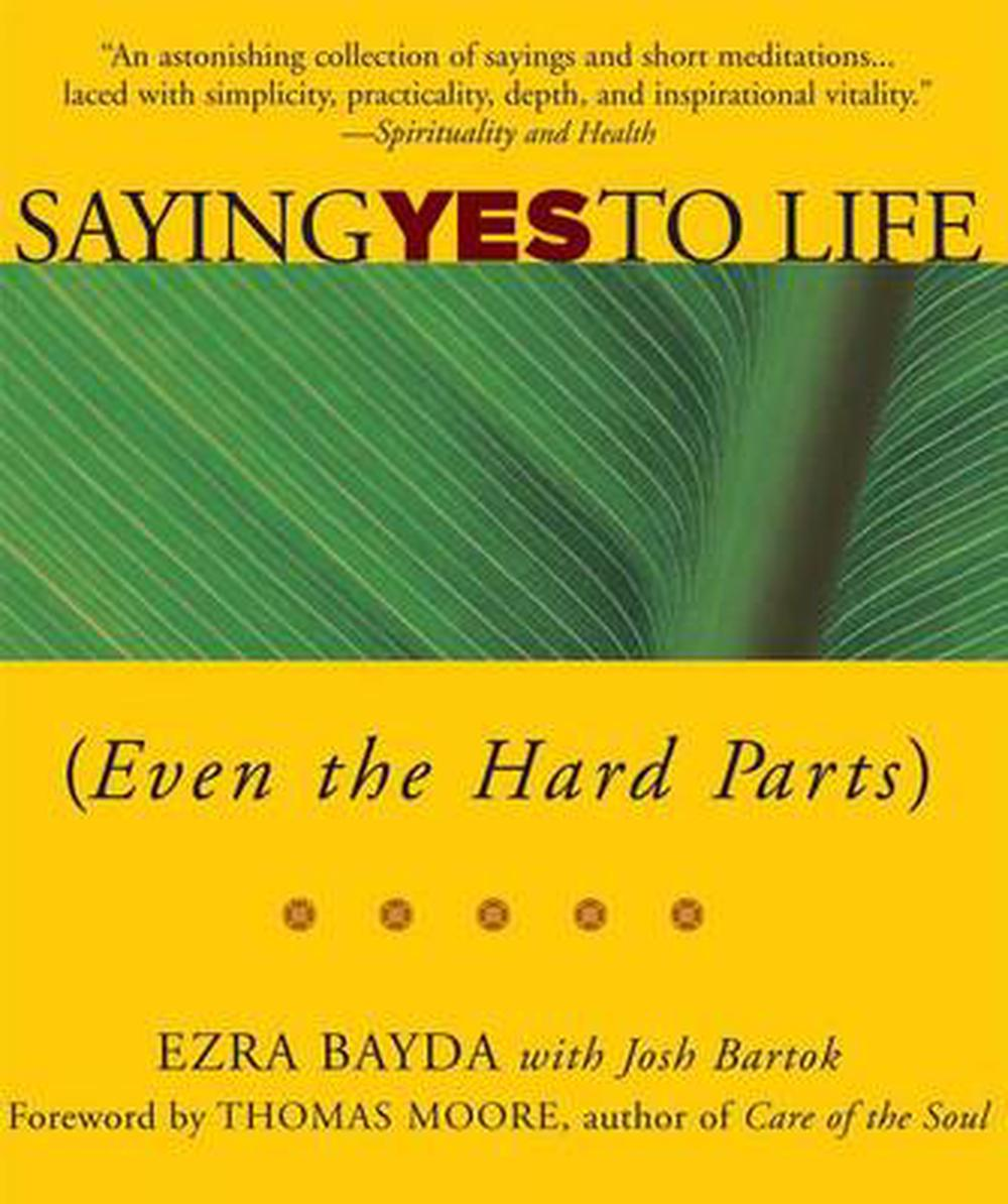 Saying Yes to Life (Even the Hard Parts)