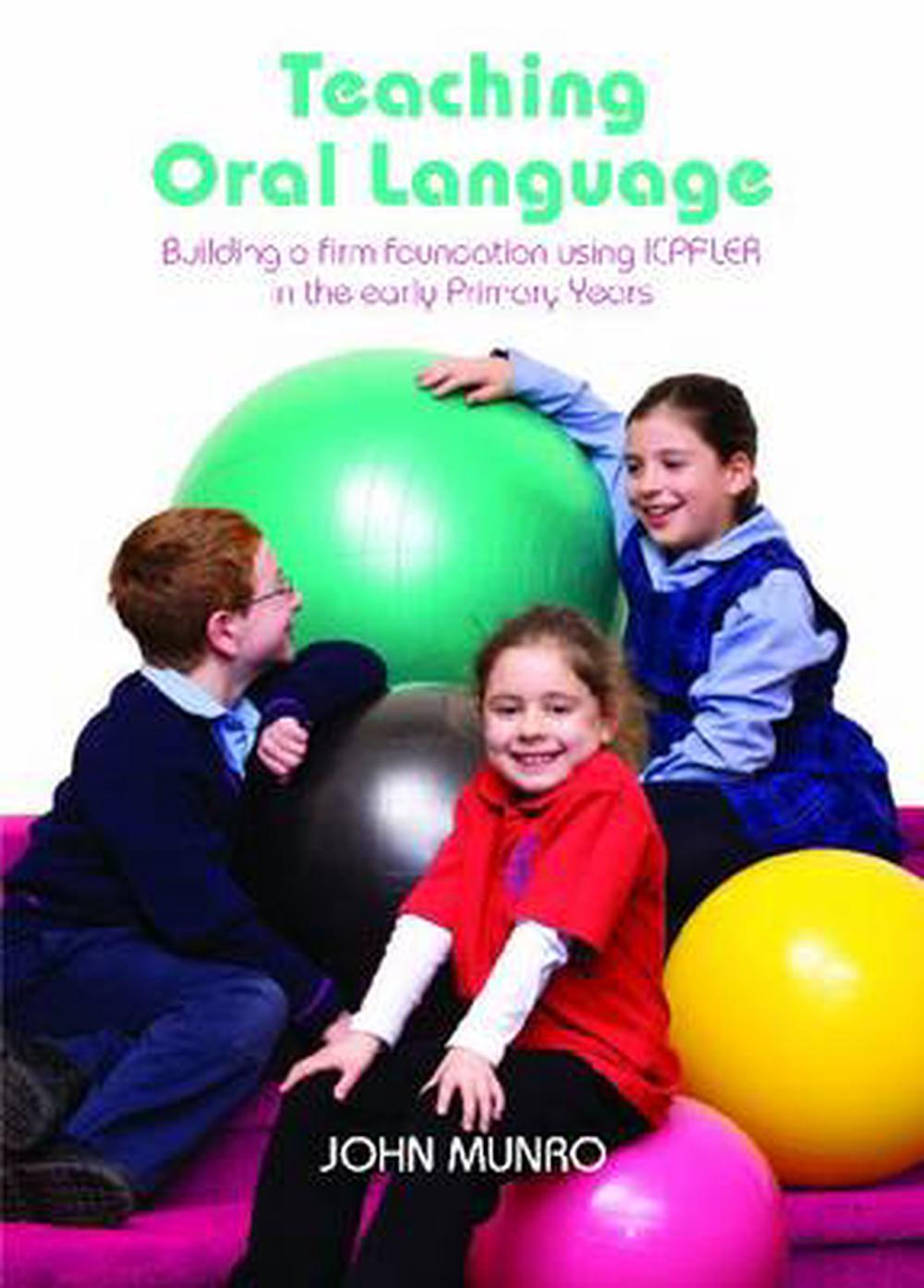Teaching Oral Language: Building a Firm Foundation Using ICPALER in the Early Primary Years