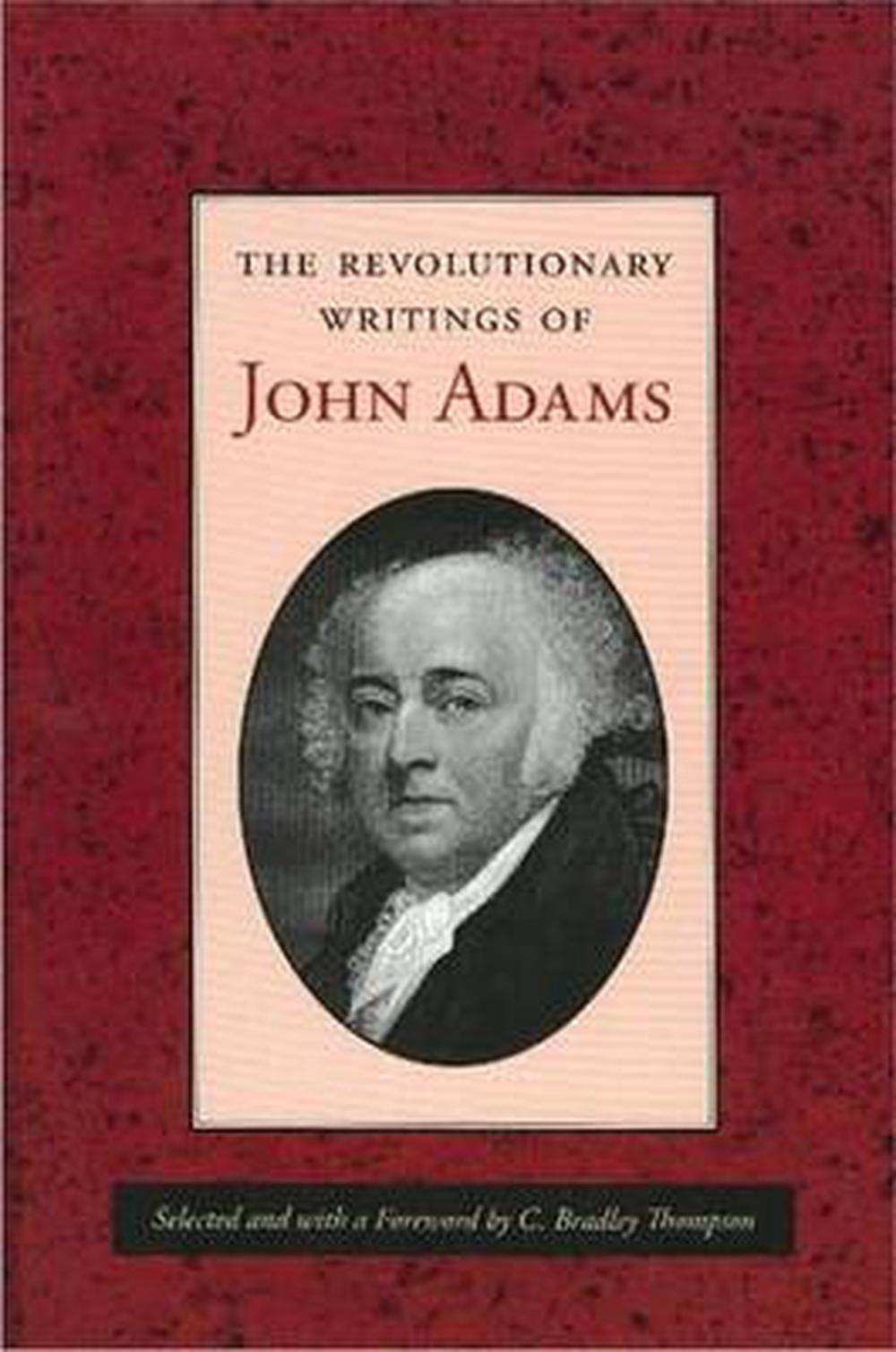 john adams and the coming of the revolution thesis John adams, the works of john adams, second president of the united states, charles francis adams, editor (boston: little, brown and company, 1854), vol ix, p 229, to the officers of the first brigade of the third division of the militia of massachusetts on october 11, 1798.