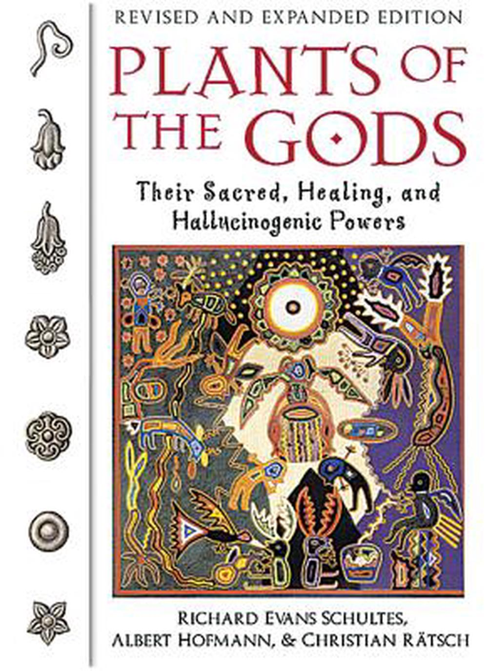 Plants of the Gods: Their Sacred, Healing, and Hallucinogenic Powers