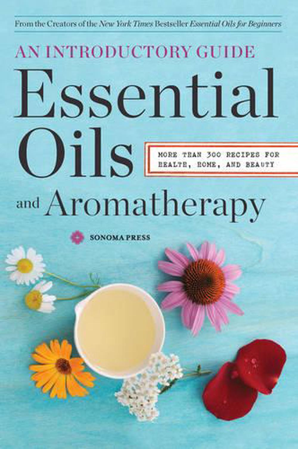 Essential Oils & Aromatherapy, an Introductory Guide