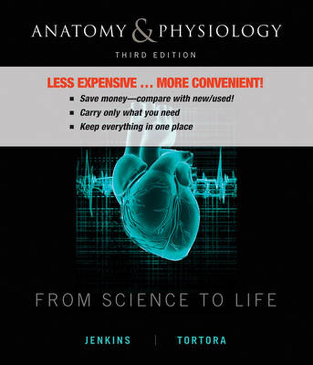 Anatomy and Physiology From Science to Life 3E Binder Ready Version ...