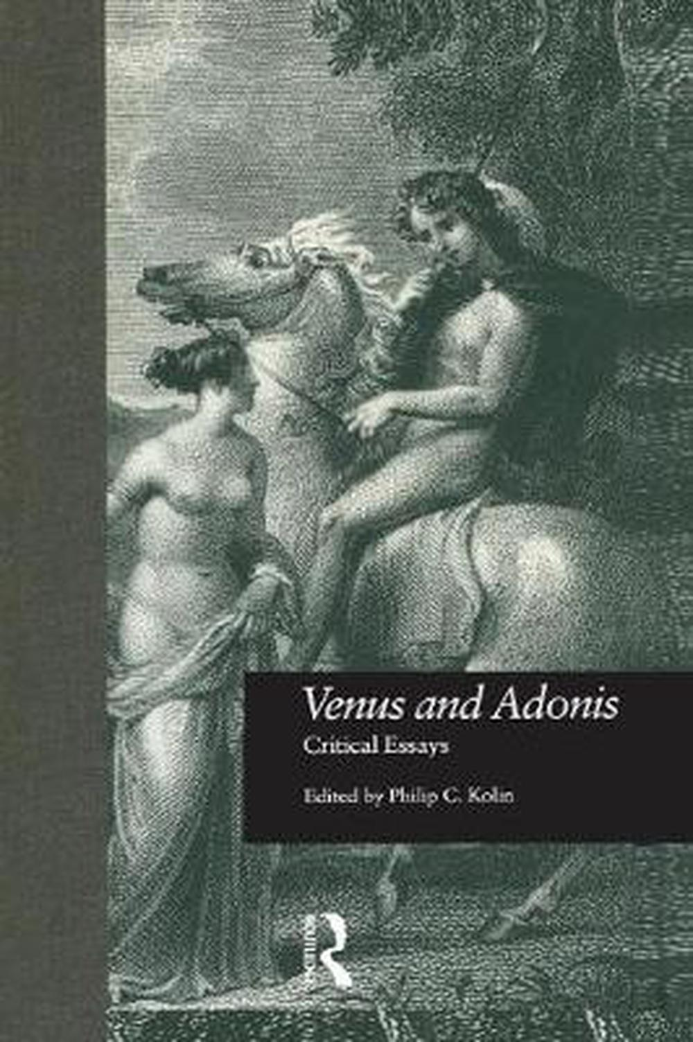 ovid and shakespeare's venus and adonis Ovid's great poem, metamorphoses, was a source of life long fascination and inspiration for shakespeare he drew on its great myths throughout his career: in early works like venus and adonis and titus andronicus, works of the middle period like a midsummer night's dream and twelfth night, and late plays such as the winter's tale and the tempest.