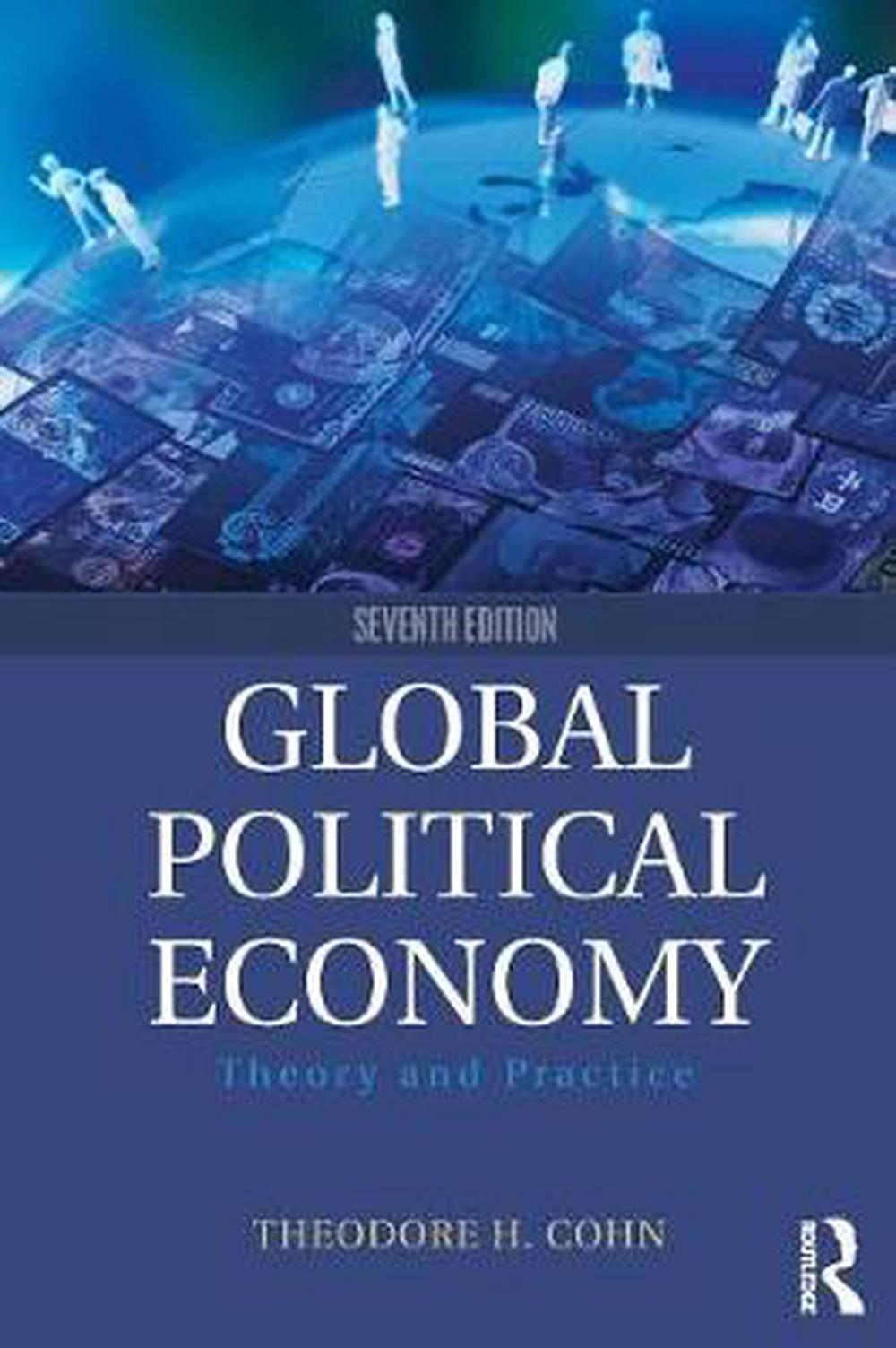 Global Political Economy: Theory and Practice, 7th Edition