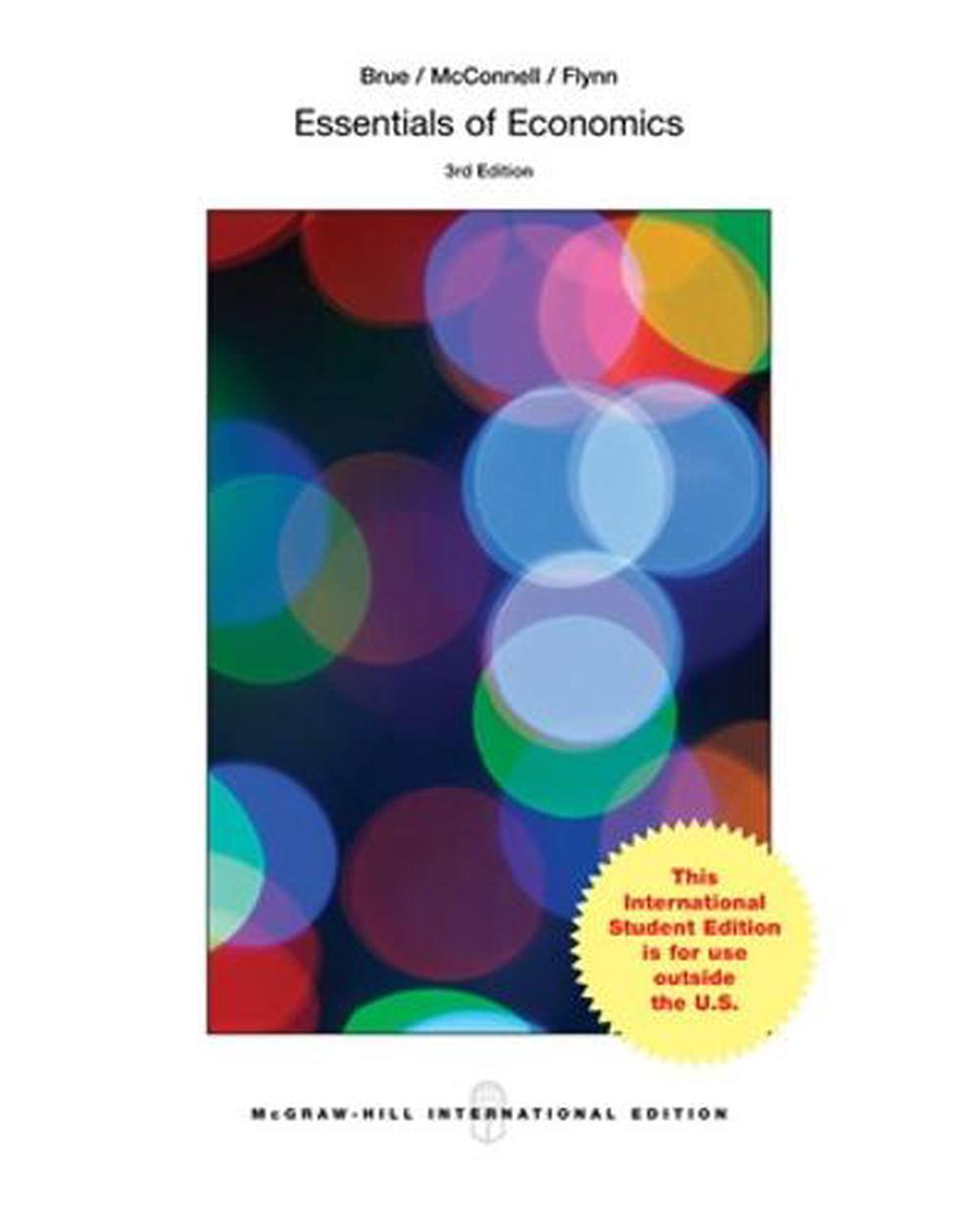 essentials of economics Essentials of economics makes this topic relevant by demonstrating how real businesses use economics to make decisions every day with an ever-changing us and world economy, the 6th edition has been updated with the latest developments using new real-world business and policy examples.