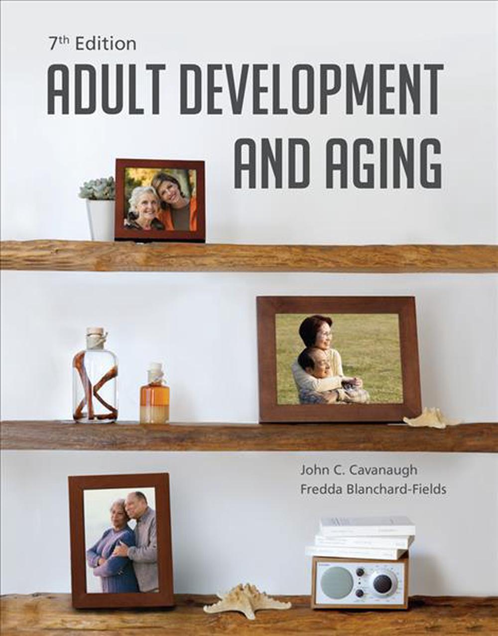 Adult Development and Aging, 7th Edition