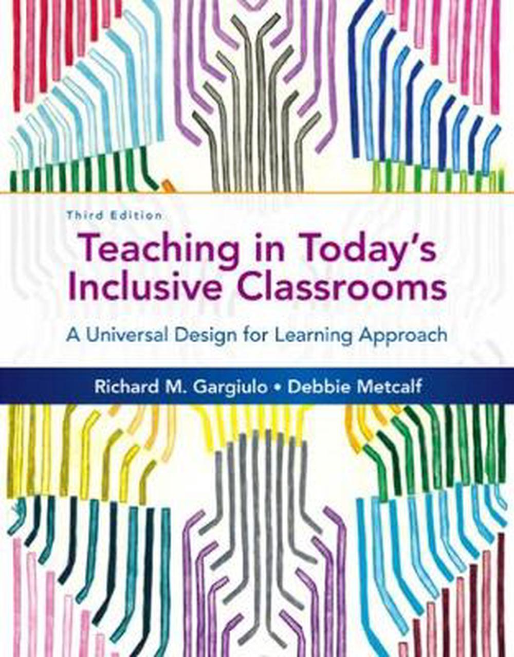 Teaching in Today's Inclusive Classrooms: A Universal Design for Learning Approach, 3rd Edition
