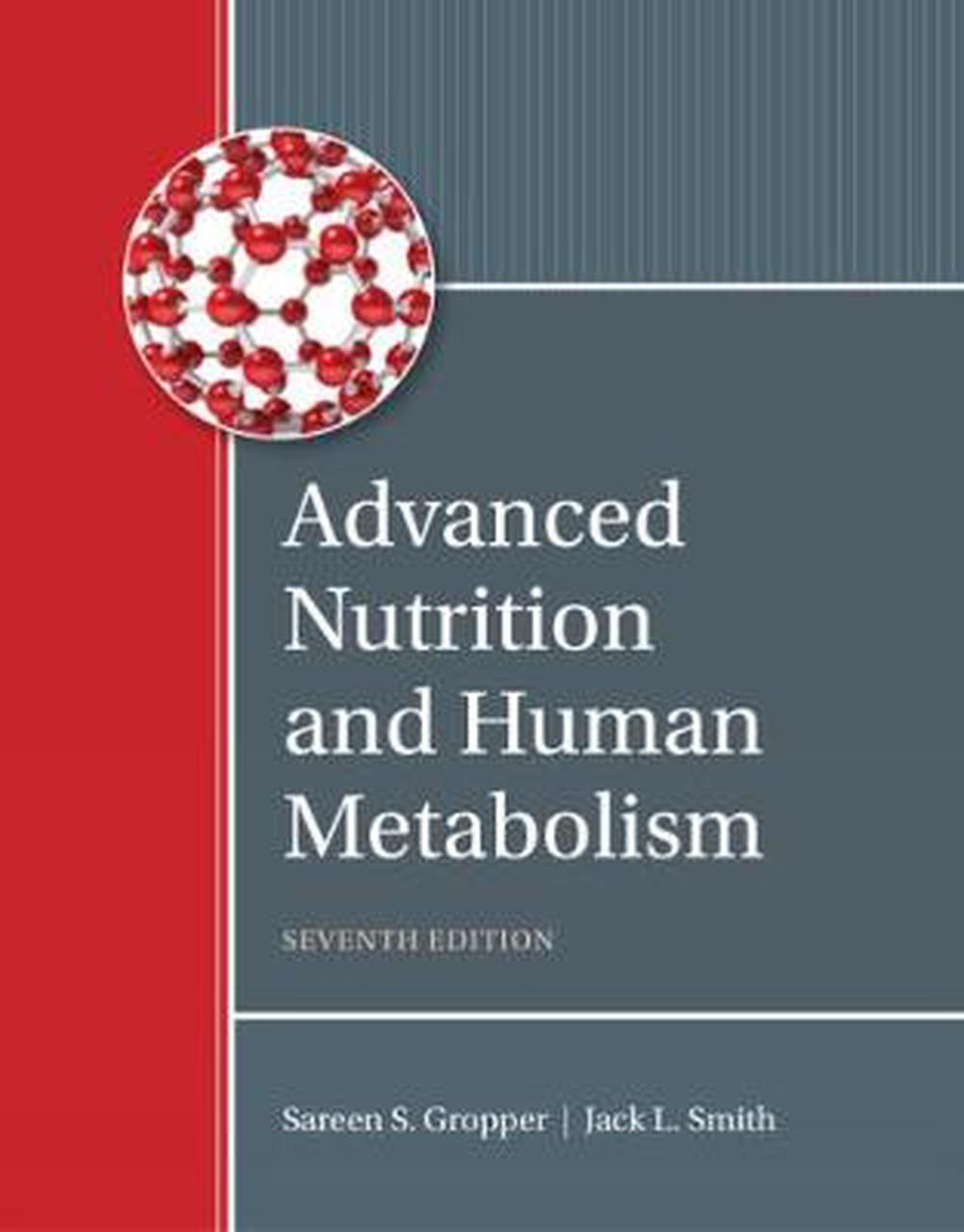 Advanced Nutrition and Human Metabolism, 7th Edition