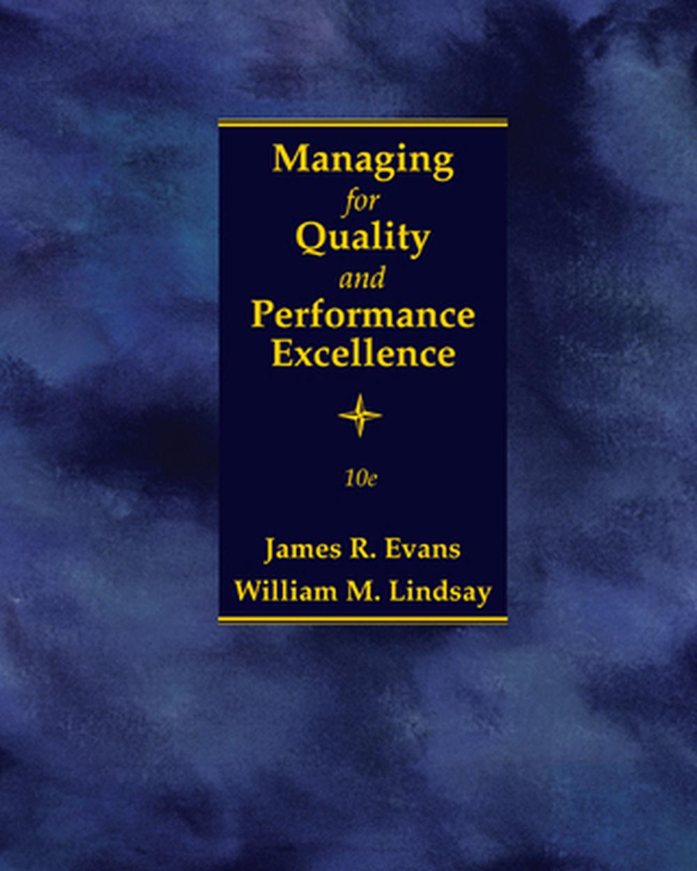 Managing for Quality and Performance Excellence, 10th Edition