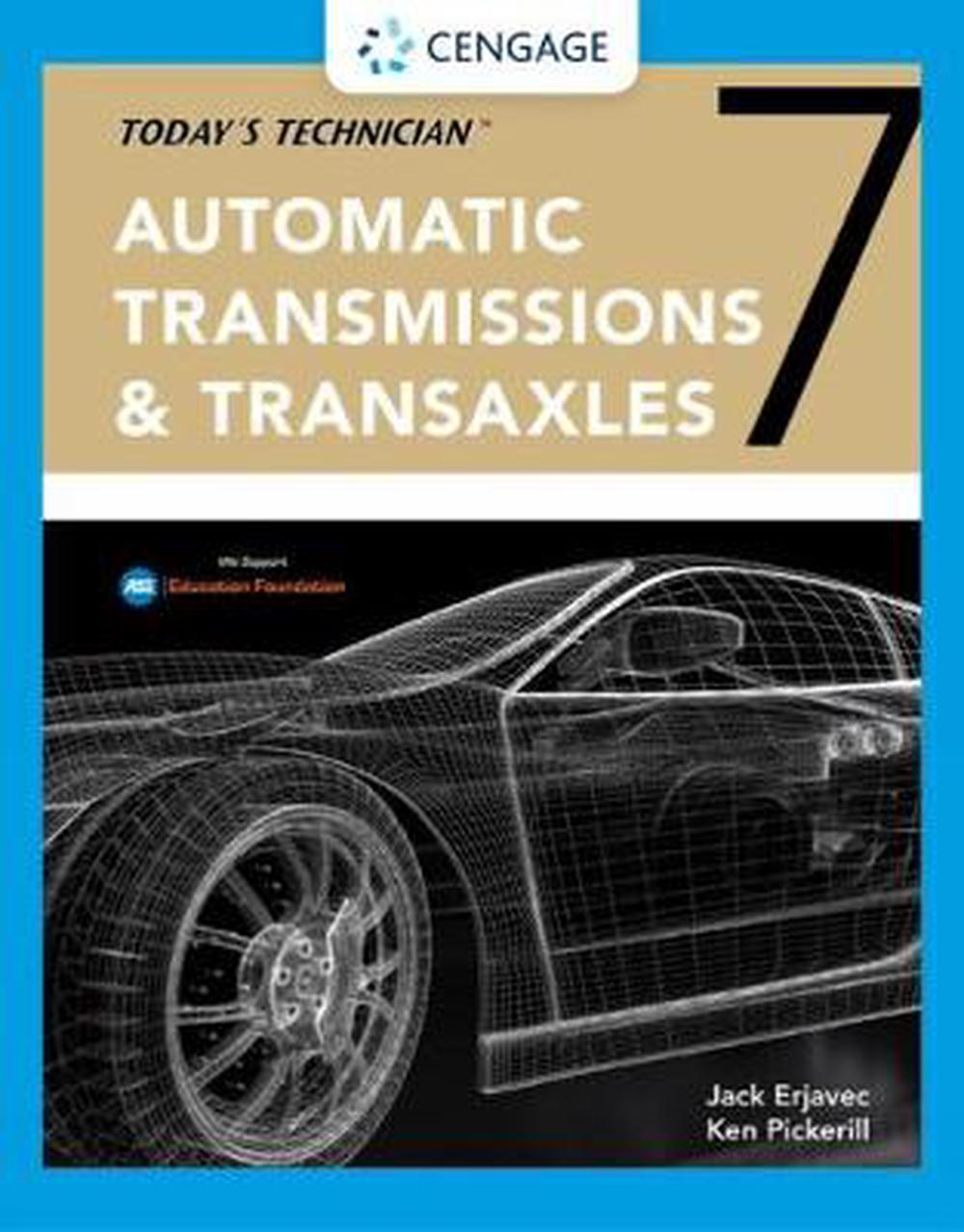 Today's Technician : Automatic Transmissions and Transaxles Classroom  Manual and Shop Manual