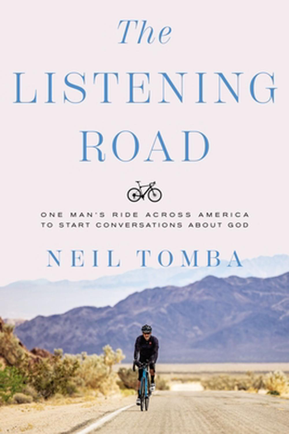 The Listening Road: One Man's Ride Across America To Start ConversationsAbout God