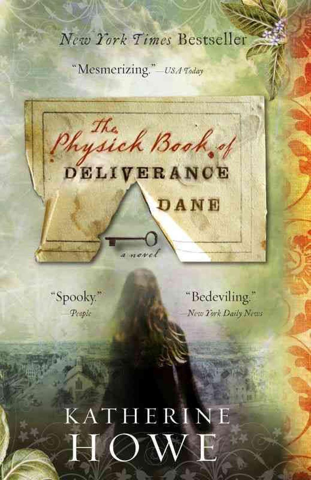 a review of the physick book of deliverance dane written by katherine howe Katherine howe biography: katherine howe is the new york times bestselling author of the physick book of deliverance dane, the house of velvet and.