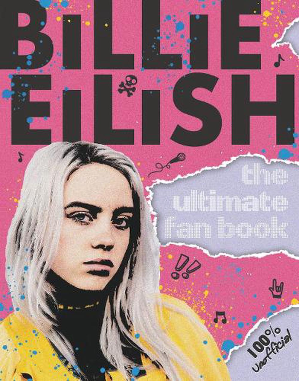Billie Eilish: the Ultimate Guide (100% Unofficial)