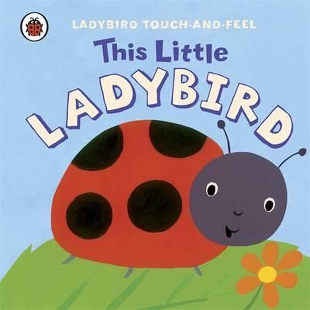 Ladybird Touch And Feel: This Little Ladybird