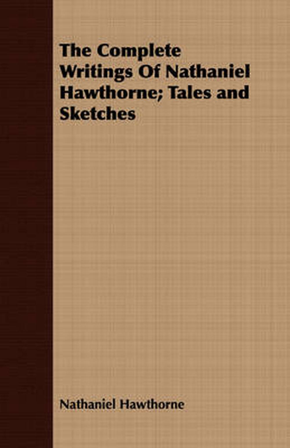 """an analysis of nathaniel hawthornes selected works Conclusion6 works cited7 honestly declaration8 1 introduction in the main part of the following paper with the topic """"two mad scientists: a comparison of nathaniel hawthorne's short stories """"the birthmark"""" and rappaccini's daughter"""" i will offer a comparison of selected."""