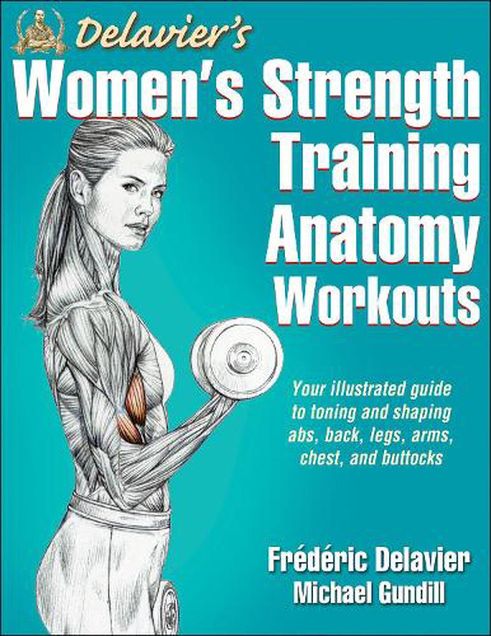 Delavier\'s Women\'s Strength Training Anatomy Workouts by Frederic ...