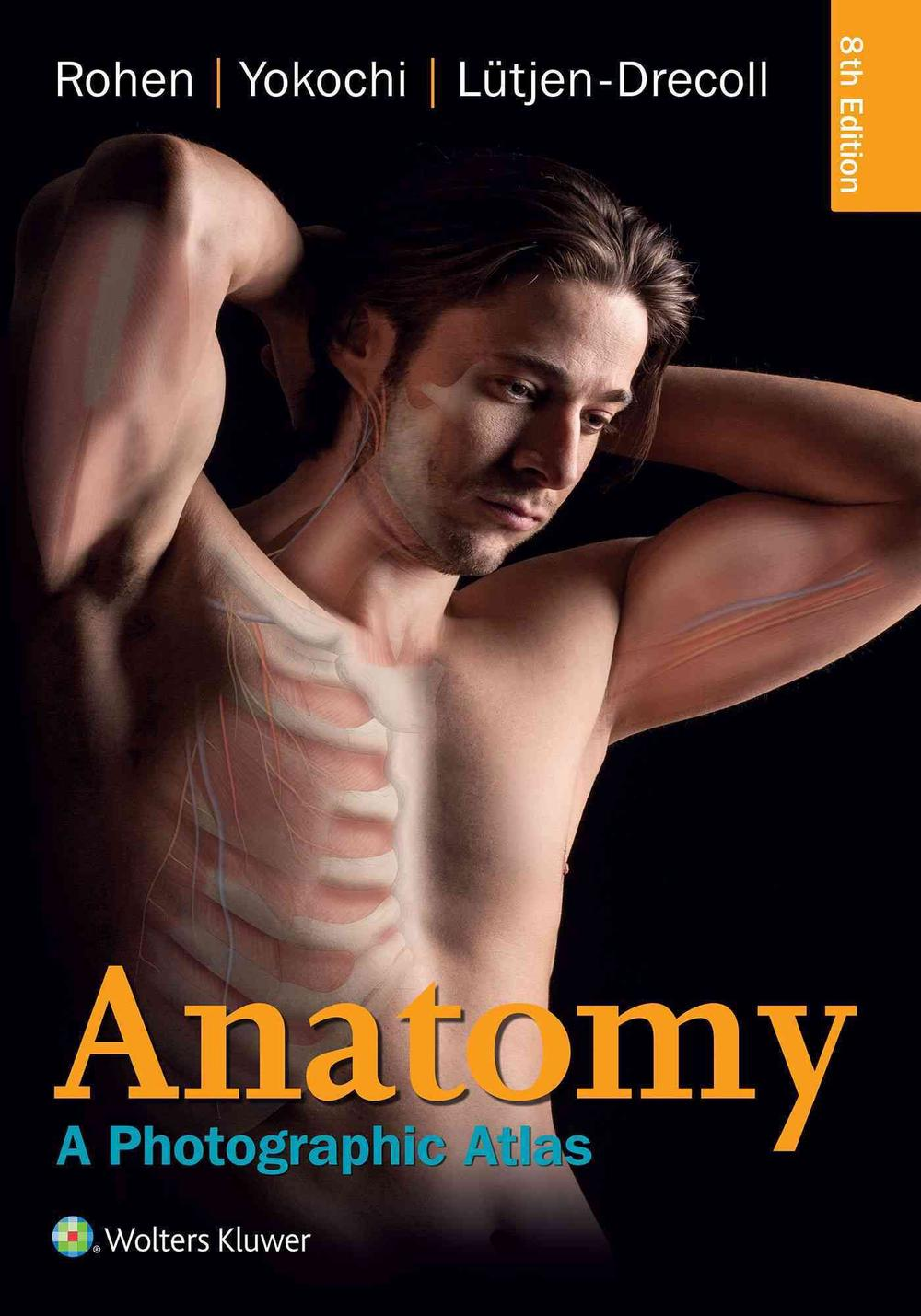 Anatomy: A Photographic Atlas, 8th Edition by Johannes W. Rohen ...