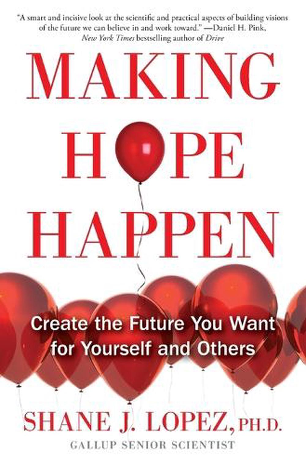 Making Hope Happen: Create the Future You Want for Yourself and Others
