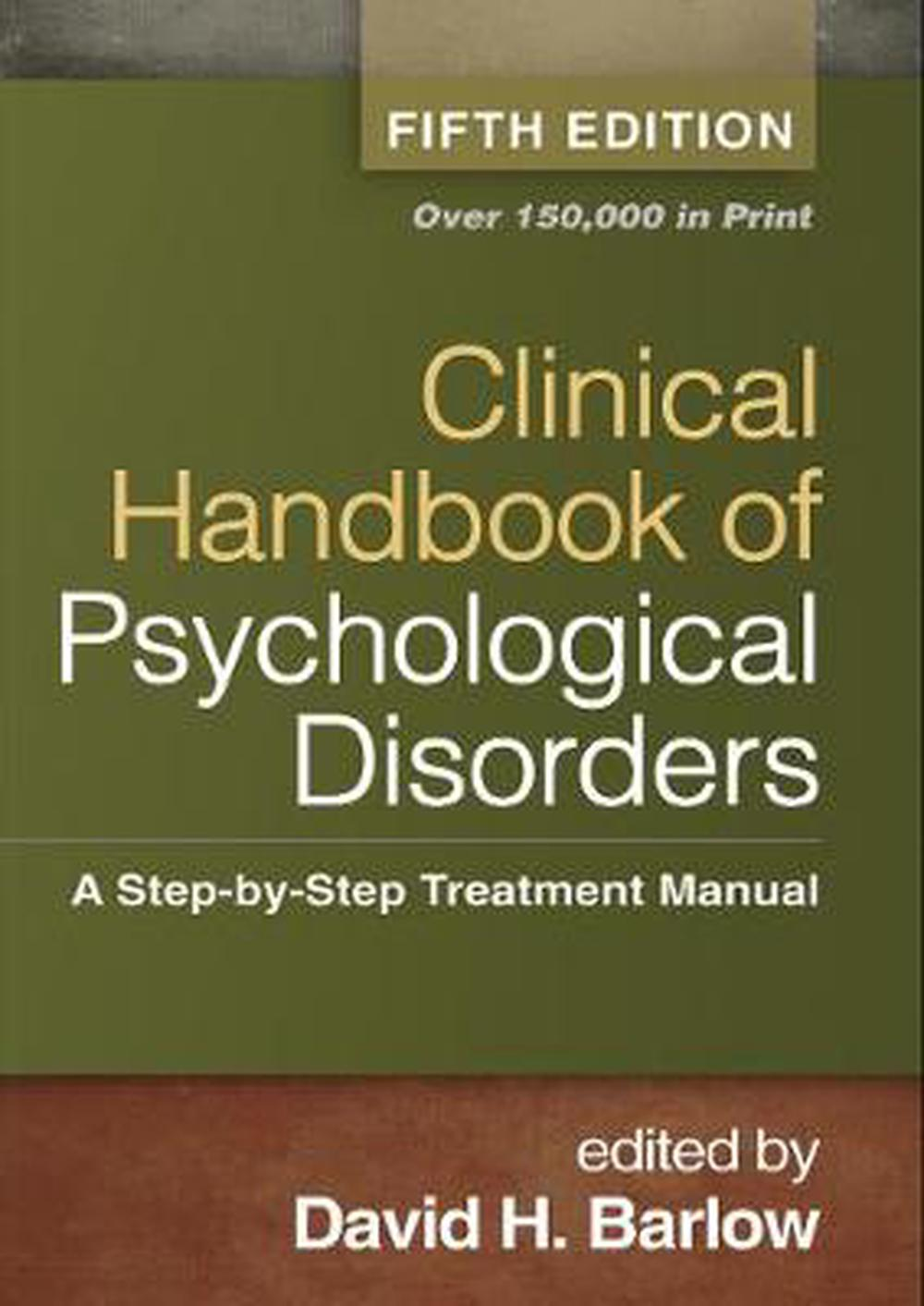 Clinical Handbook of Psychological Disorders: A Step-By-Step Treatment Manual, 5th Edition