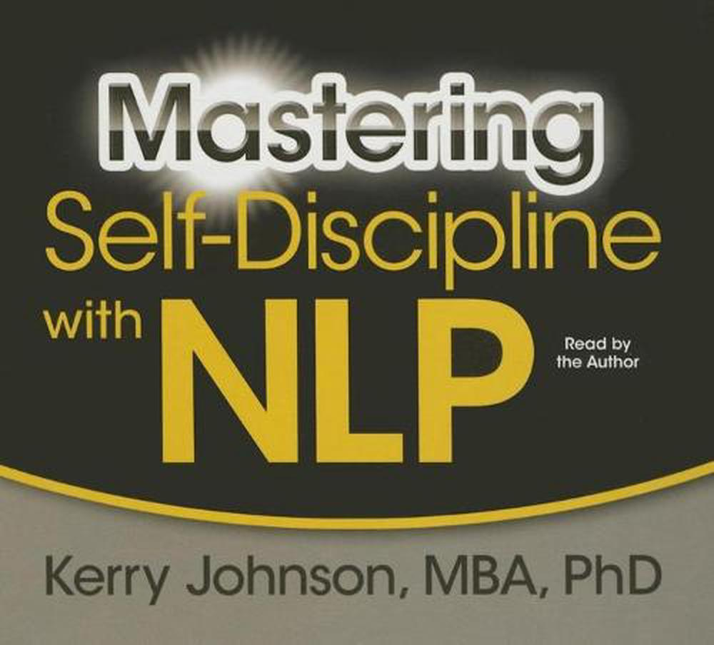 Mastering Self-Discipline with NLP