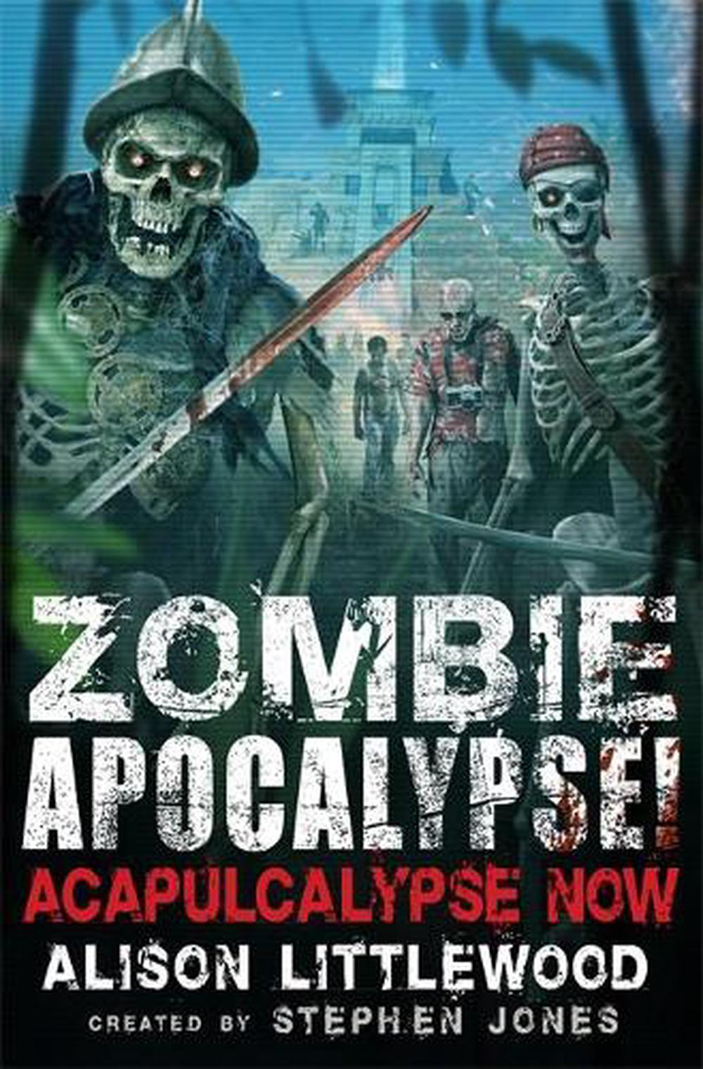 zombie apocalypse acapulcalypse now by stephen jones paperback