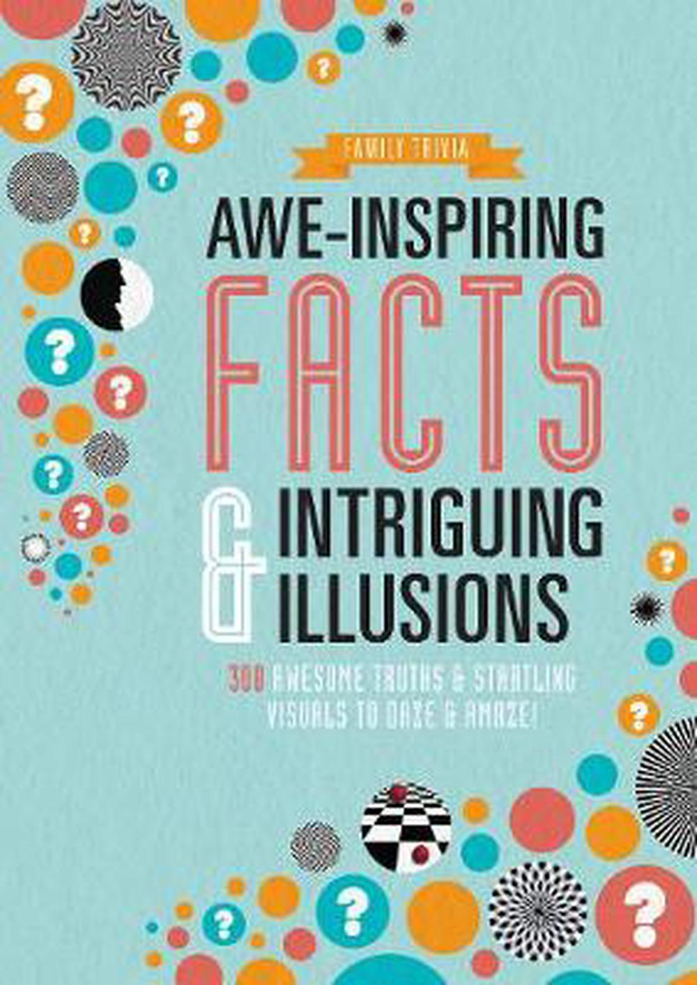 Awe-Inspiring Facts & Intriguing Illusions by Parragon Books