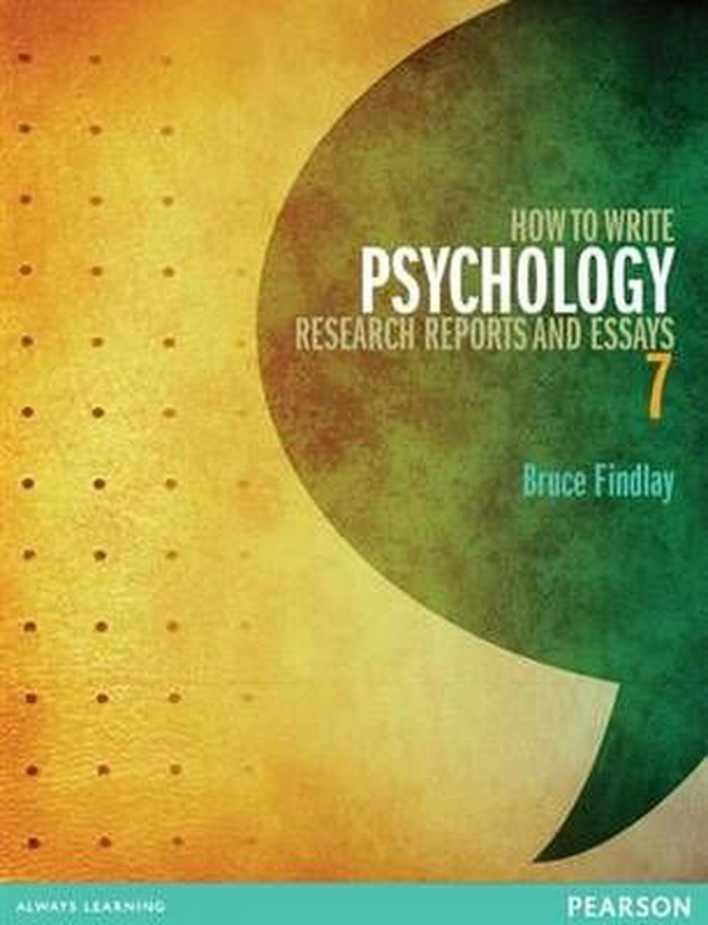 How to Write Psychology Research Reports and Essays, 7th Edition