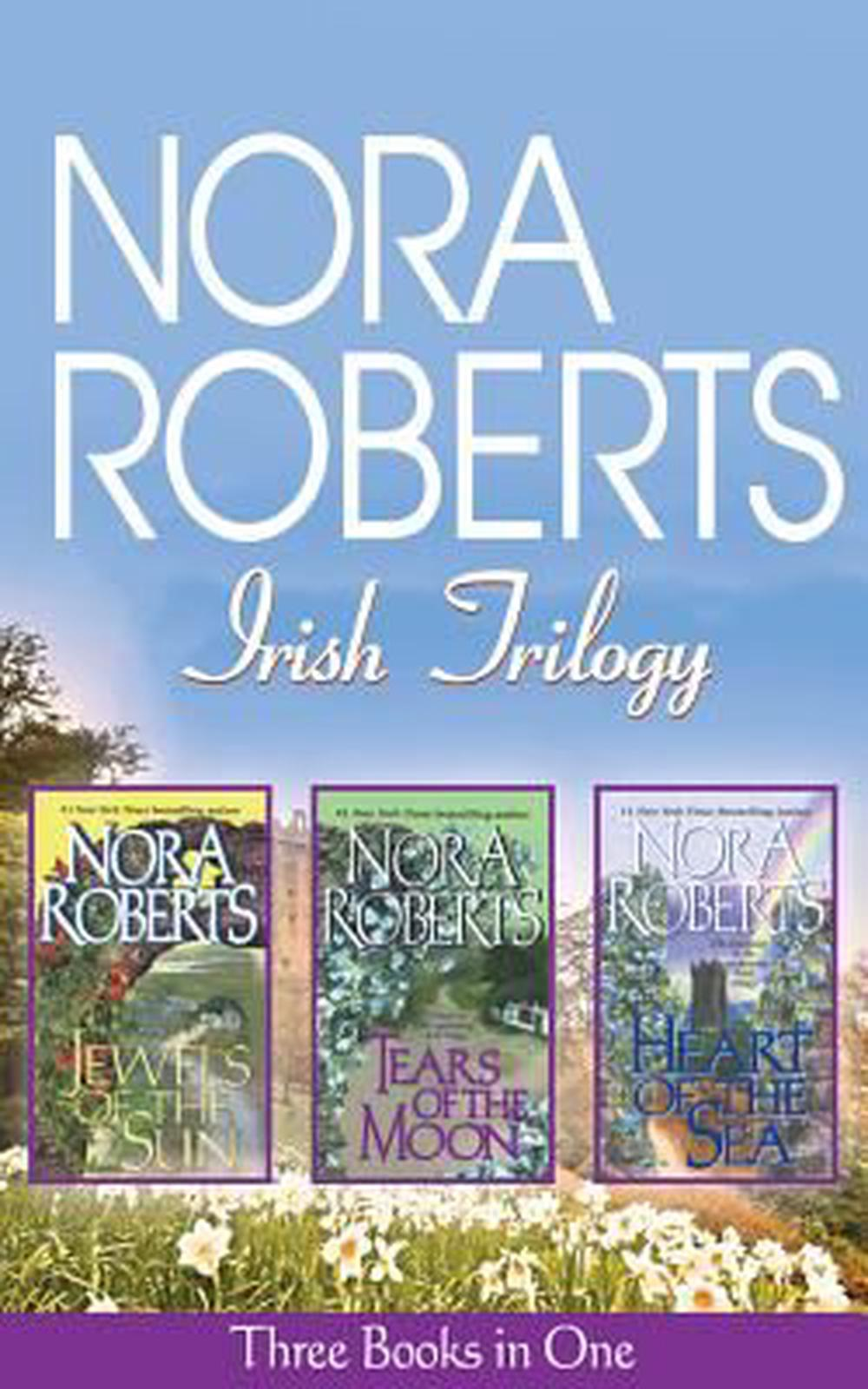 Nora Roberts Irish Trilogy: Jewels of the Sun/Tears of the Moon/Heart of the Sea