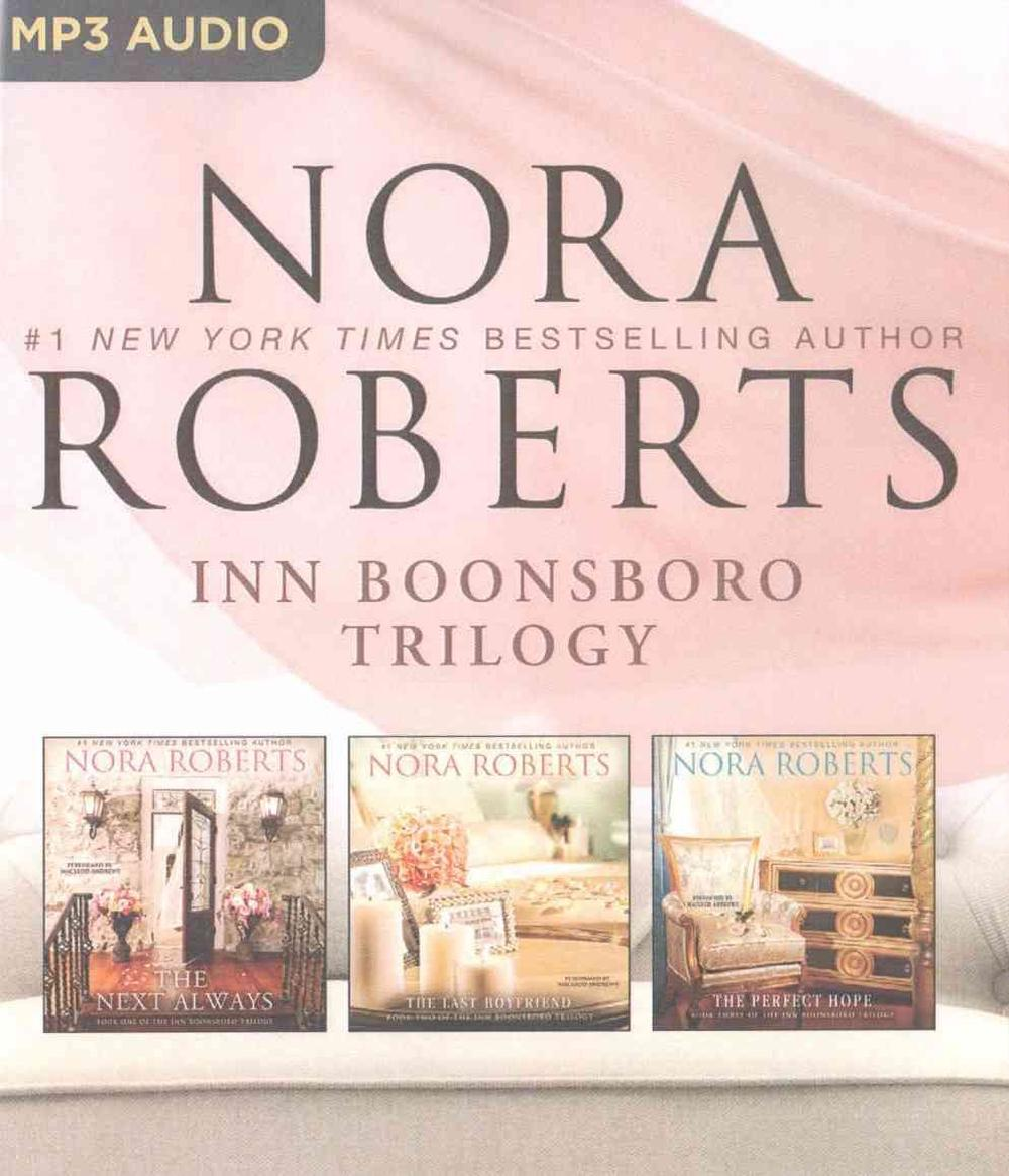 Nora Roberts - Inn Boonsboro Trilogy: The Next Always, the Last Boyfriend, the Perfect Hope