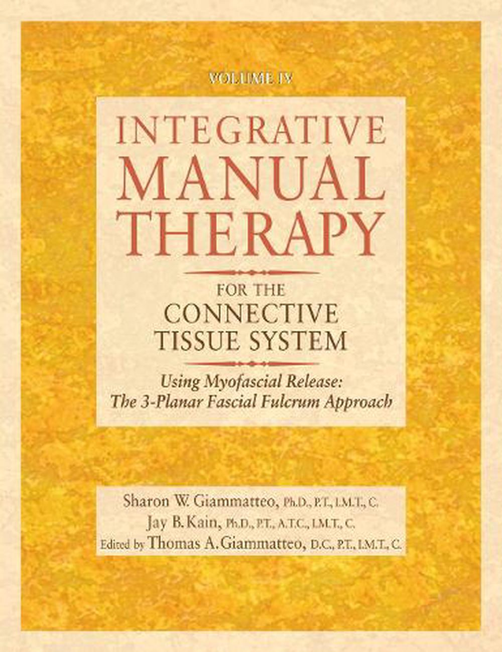Integrative Manual Therapy for the Connective Tissue System: Using Myofascial Release: The 3-Planar Fascial Fulcrum Approach